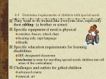 4 9 determine requirements of children with special needs