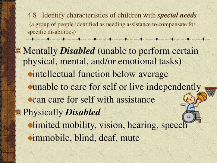 4.8   Identify characteristics of children with
