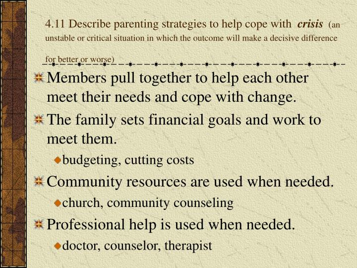4.11 Describe parenting strategies to help cope with