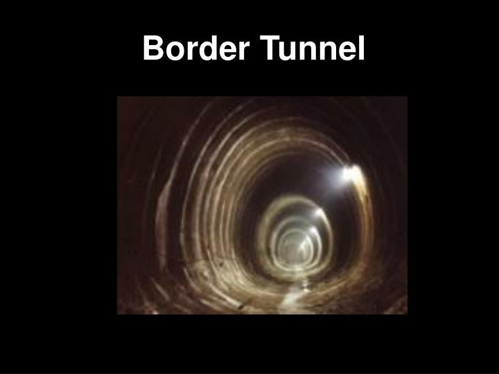 Border Tunnel