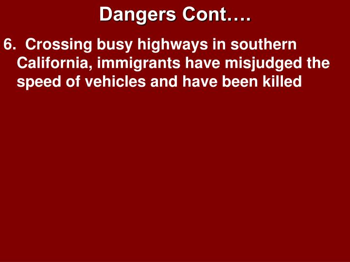 Dangers Cont….