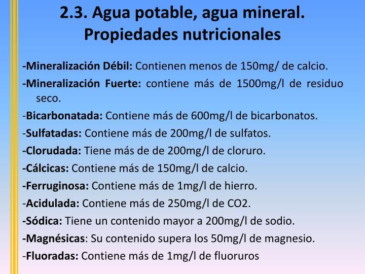 2.3. Agua potable, agua mineral. Propiedades nutricionales
