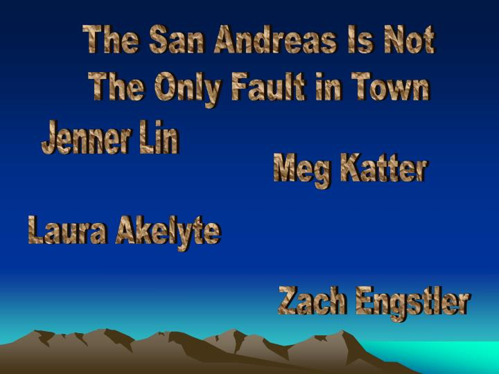 The San Andreas Is Not