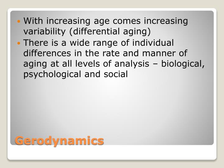 With increasing age comes increasing variability (differential aging)