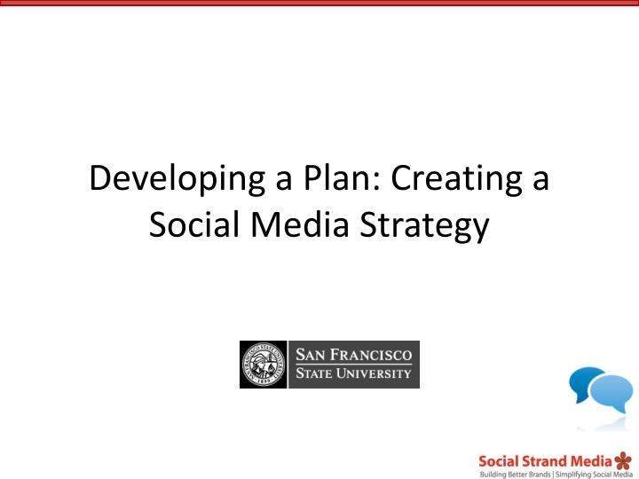 Developing a plan creating a social media strategy