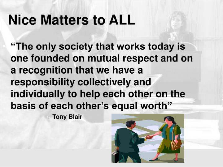 """The only society that works today is one founded on mutual respect and on a recognition that we have a responsibility collectively and individually to help each other on the basis of each other's equal worth"""