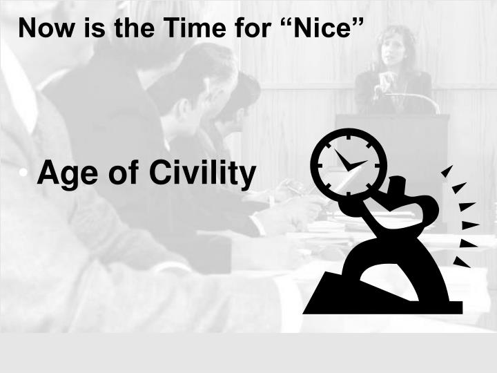 "Now is the Time for ""Nice"""