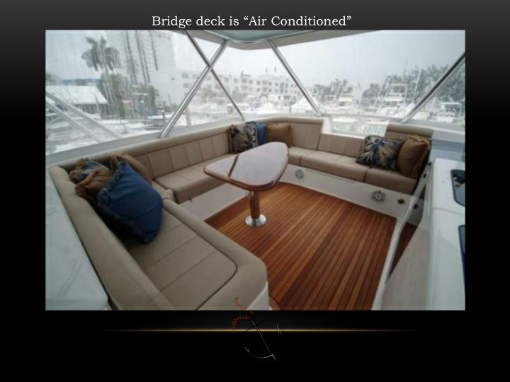"Bridge deck is ""Air Conditioned"""
