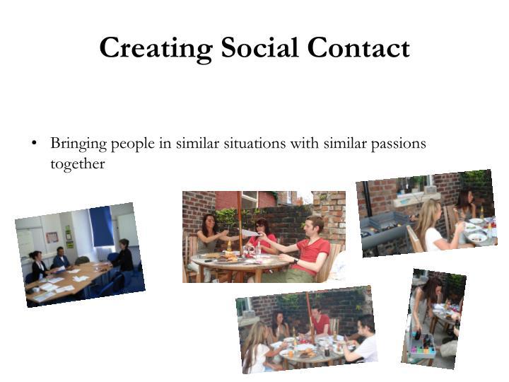 Creating Social Contact