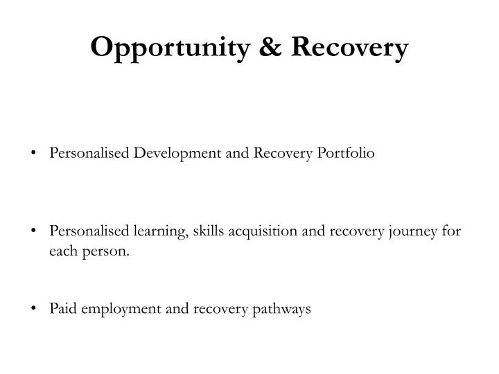 Opportunity & Recovery
