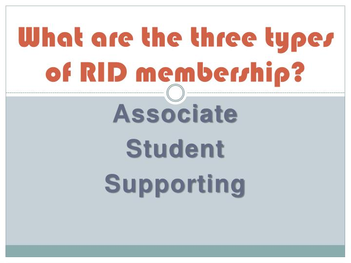 What are the three types of RID membership?