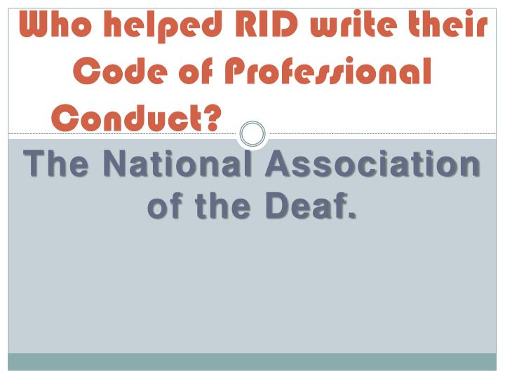 Who helped RID write their Code of Professional Conduct?