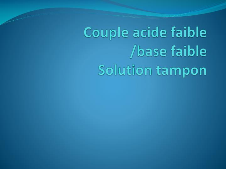 Couple acide faible