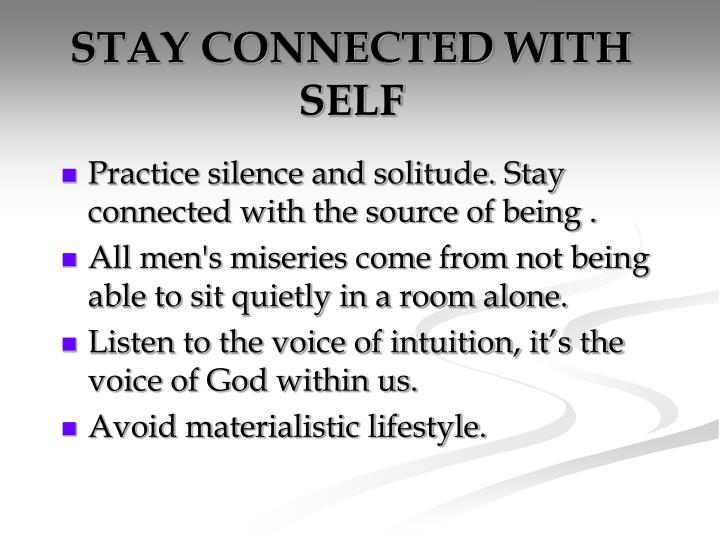 STAY CONNECTED WITH SELF
