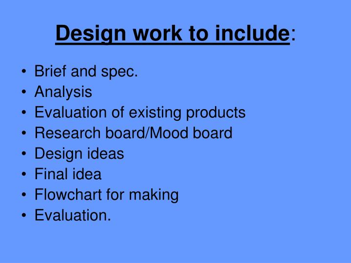 Design work to include