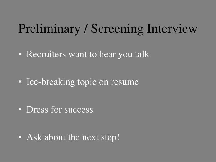 Preliminary / Screening Interview