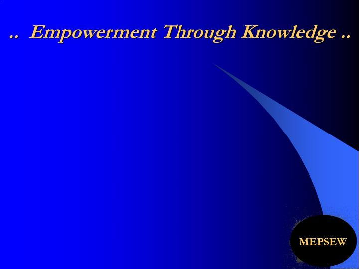 ..  Empowerment Through Knowledge ..