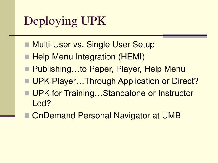 Deploying UPK