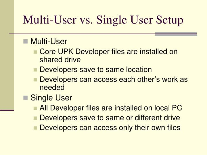 Multi-User vs. Single User Setup