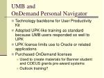 umb and ondemand personal navigator