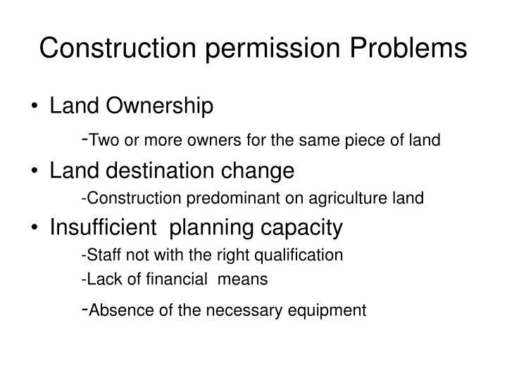 Construction permission Problems