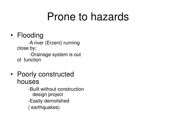 Prone to hazards