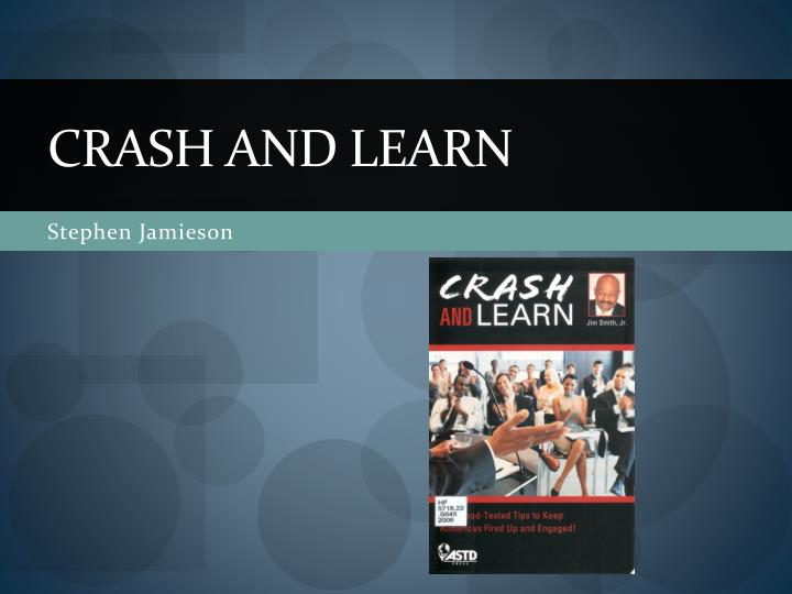 Crash and learn