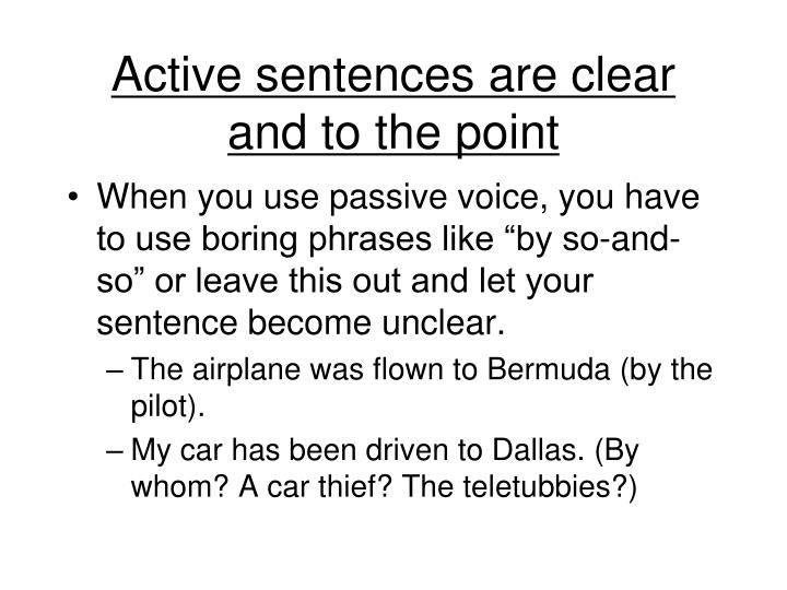 Active sentences are clear and to the point