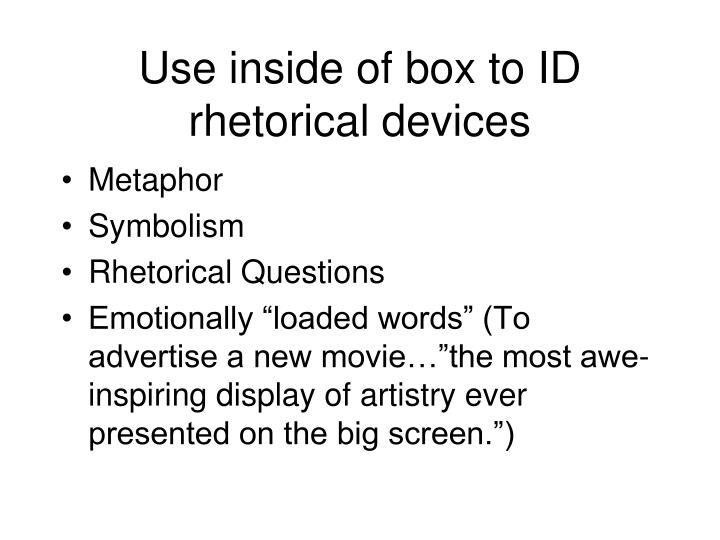 Use inside of box to ID rhetorical devices