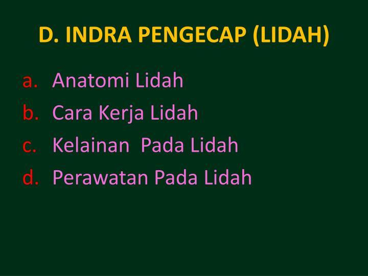 D. INDRA PENGECAP (LIDAH)