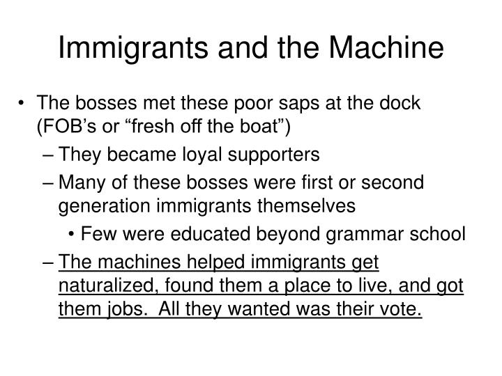 Immigrants and the Machine