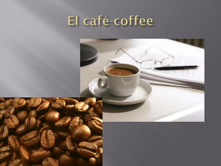 El café-coffee