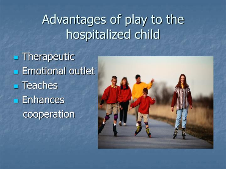 Advantages of play to the hospitalized child