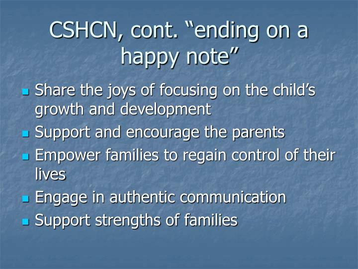 "CSHCN, cont. ""ending on a happy note"""