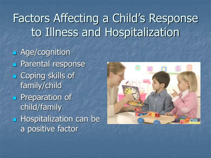 Factors Affecting a Child's Response to Illness and Hospitalization