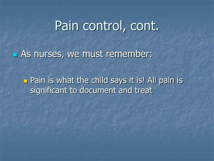 Pain control, cont.