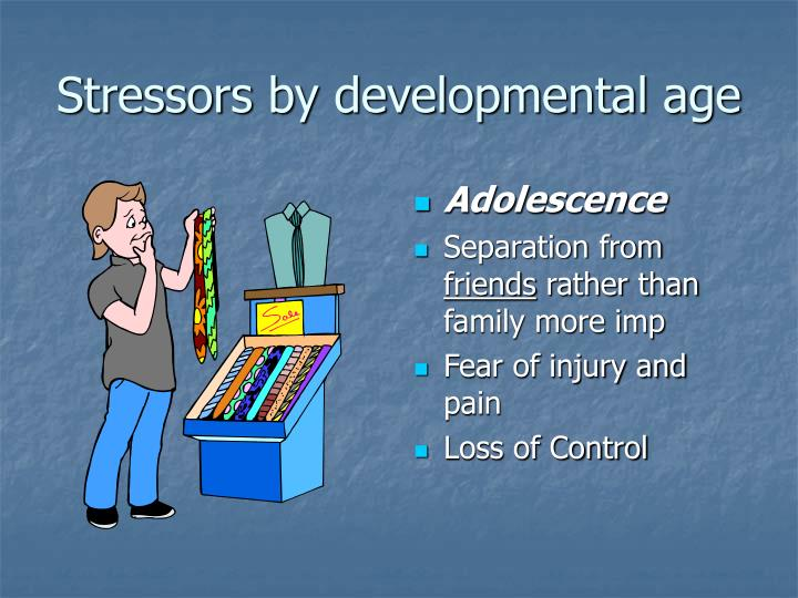 Stressors by developmental age