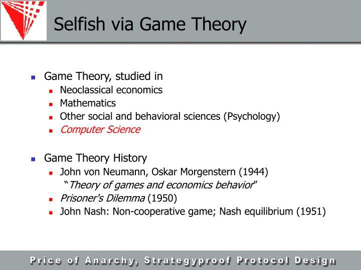 Selfish via Game Theory
