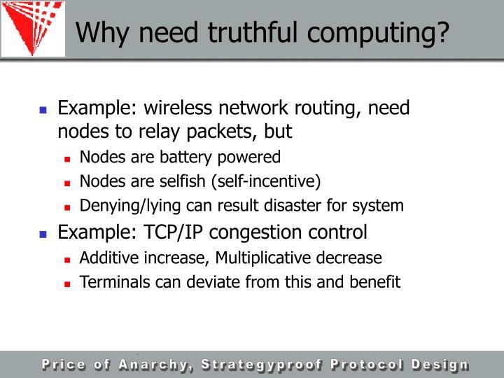 Why need truthful computing?