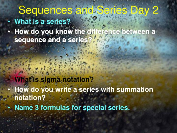 Sequences and Series Day 2