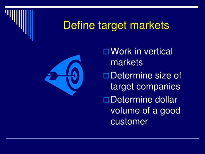 Define target markets