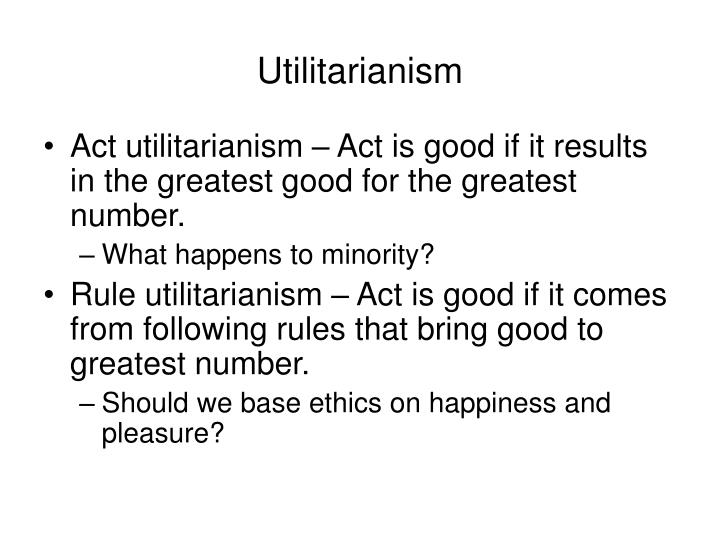 "the greatest happiness utilitarianism essay What is utilitarianism essay bentham described his thinking as the ""greatest happiness principle,"" and his idea was elaborated upon in the nineteenth."