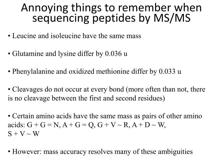 Annoying things to remember when sequencing peptides by