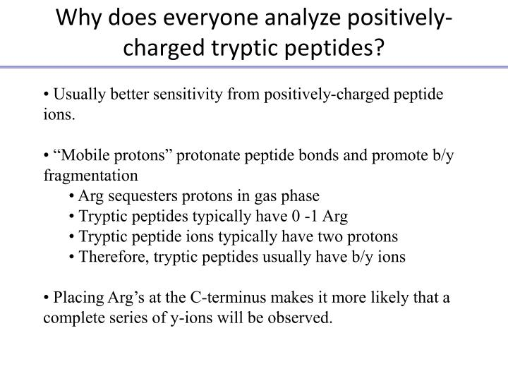 Why does everyone analyze positively-charged