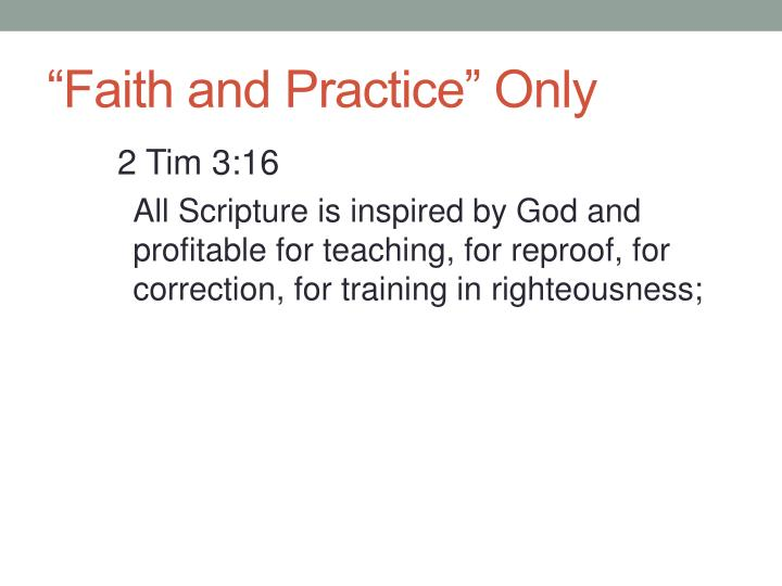 """Faith and Practice"" Only"