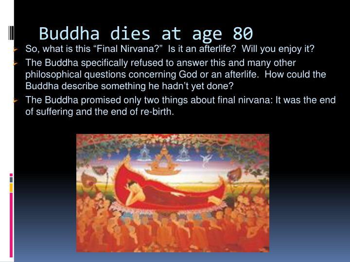 Buddha dies at age 80