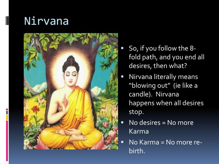 So, if you follow the 8-fold path, and you end all desires, then what?
