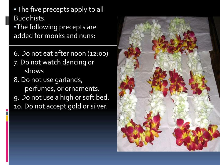 The five precepts apply to all Buddhists.