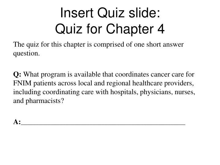 Insert Quiz slide: