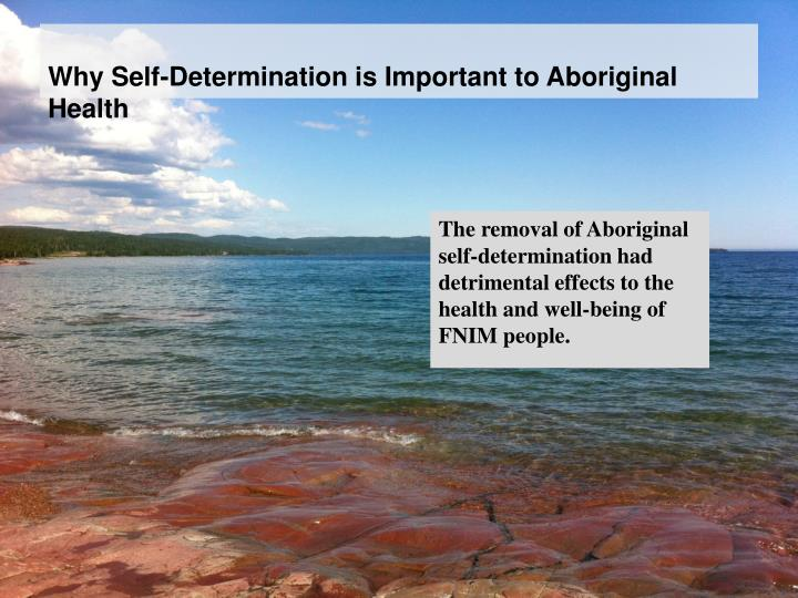 Why Self-Determination is Important to Aboriginal Health